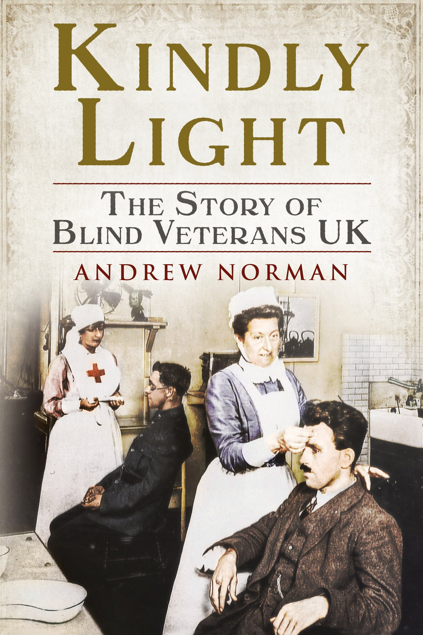 Kindly Light: The Story of Blind Veterans UK