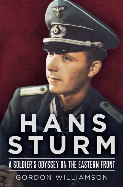 Hans Sturm: A Soldier's Odyssey on the Eastern Front - available now from Fonthill Media