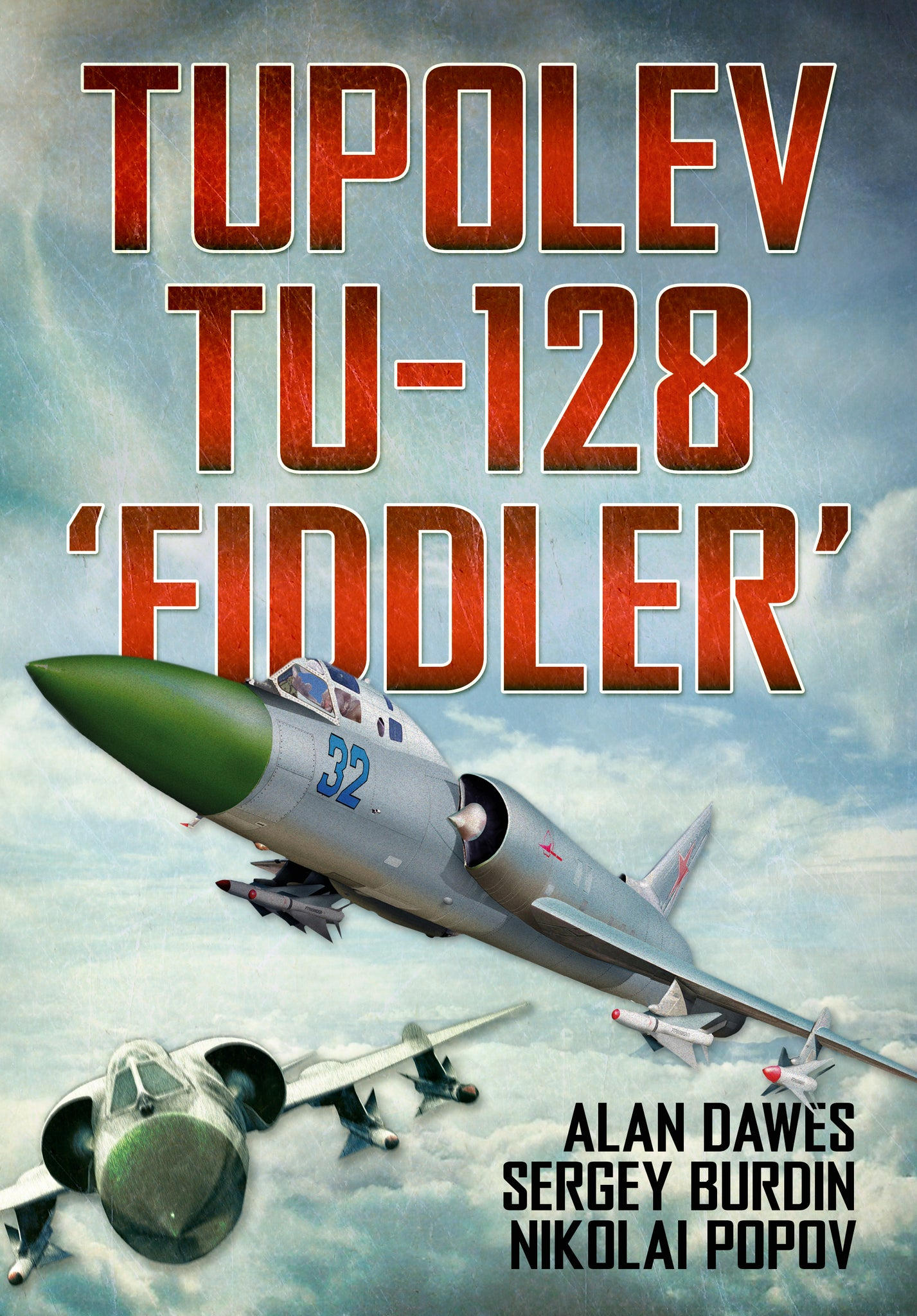Tupolev Tu-128 'Fiddler' - available from Fonthill Media