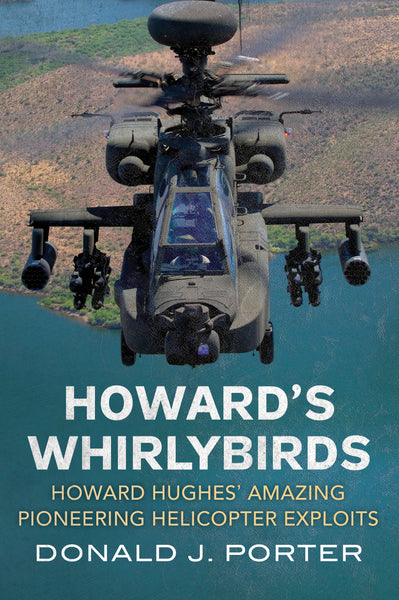 Howard's Whirlybirds: Howard Hughes' Amazing Pioneering Helicopter Exploits (paperback)