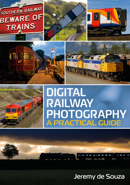 Digital Railway Photography: A Practical Guide - available now from Fonthill Media