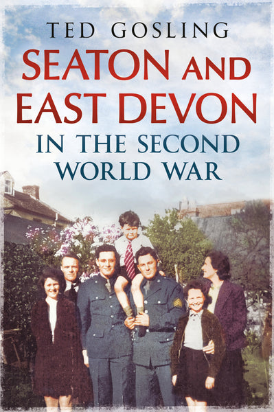 Seaton and East Devon in the Second World War