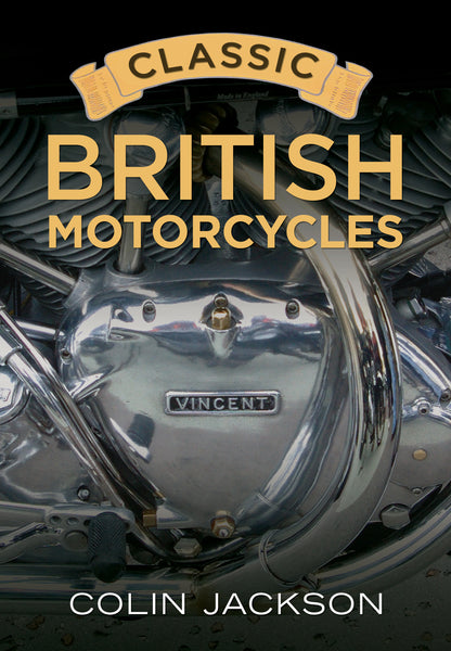 Classic British Motorcycles - available now from Fonthill Media