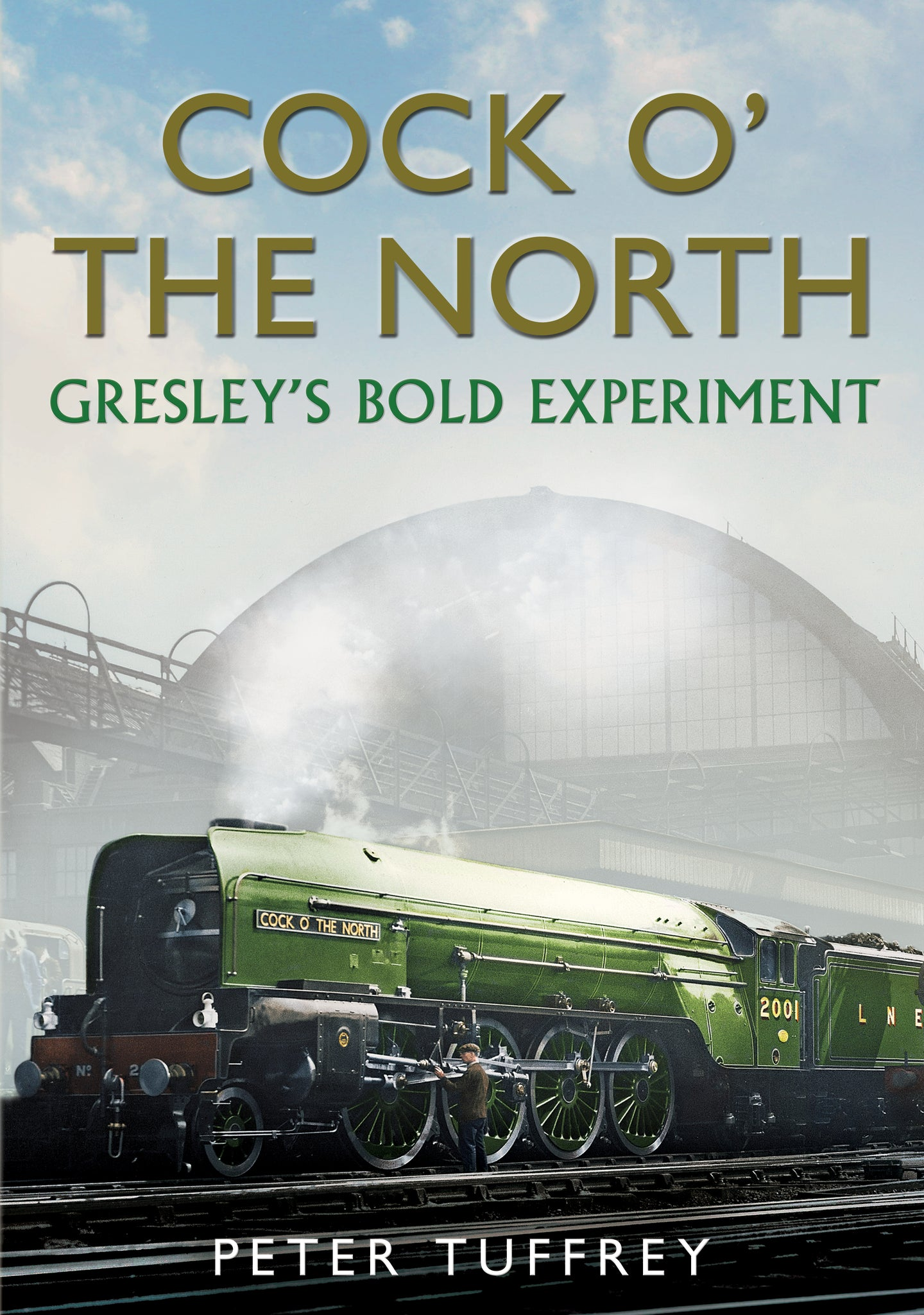 Cock o' the North: Gresley's Bold Experiment - published by Fonthill Media