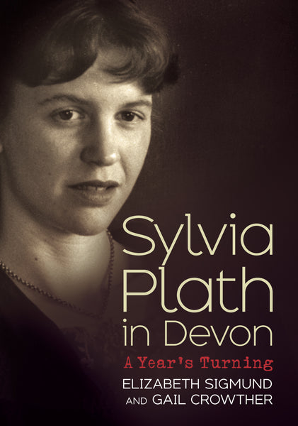 Sylvia Plath in Devon: A Year's Turning