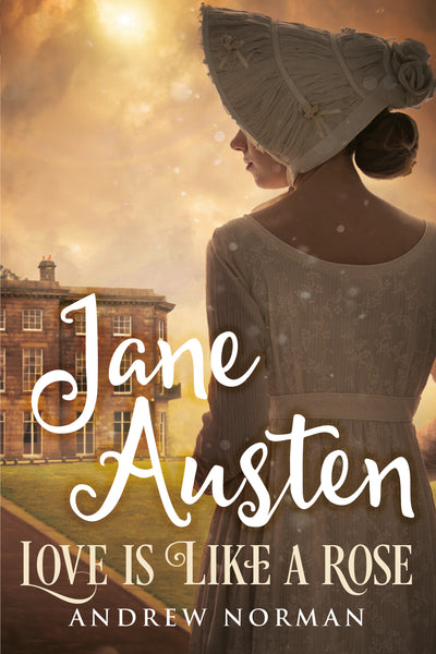 Jane Austen: Love is a Like a Rose