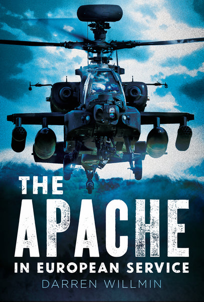 The Apache in European Service - published by Fonthill Media