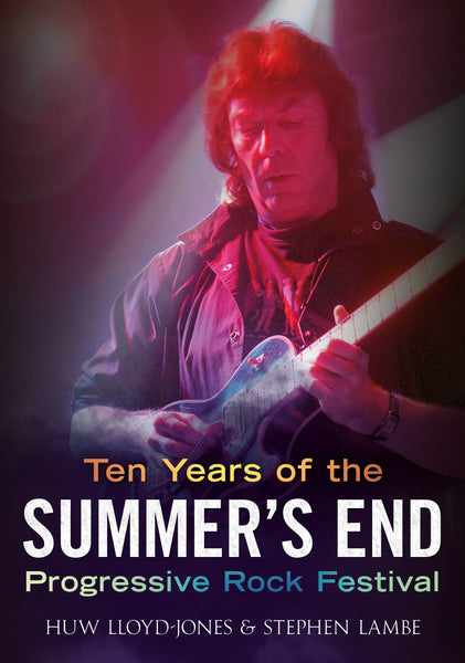 Ten Years of the Summer's End Progressive Rock Festival