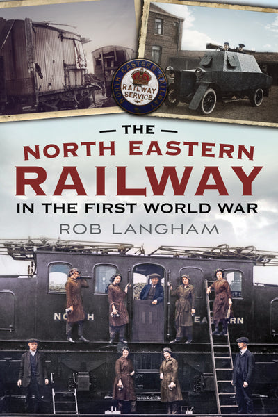 The North Eastern Railway in The First World War (paperback)