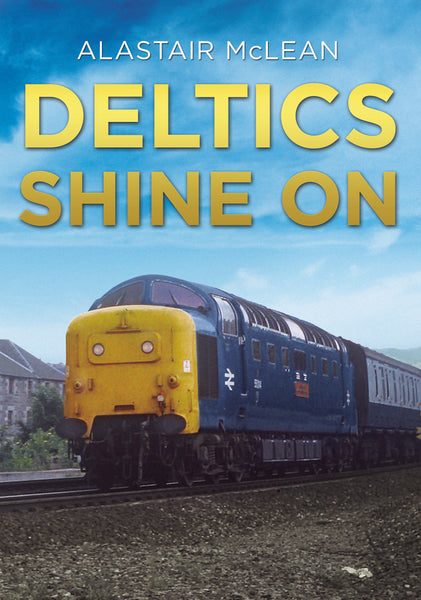 Deltics Shine On - available now from Fonthill Media