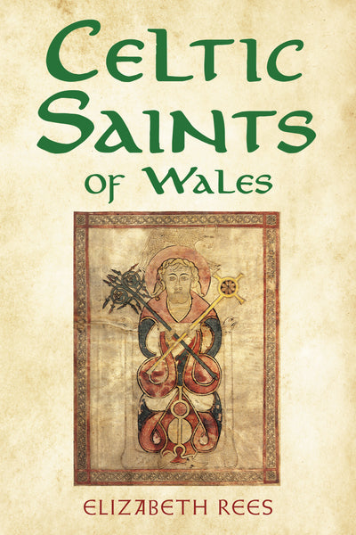 Celtic Saints of Wales - available now from Fonthill Media