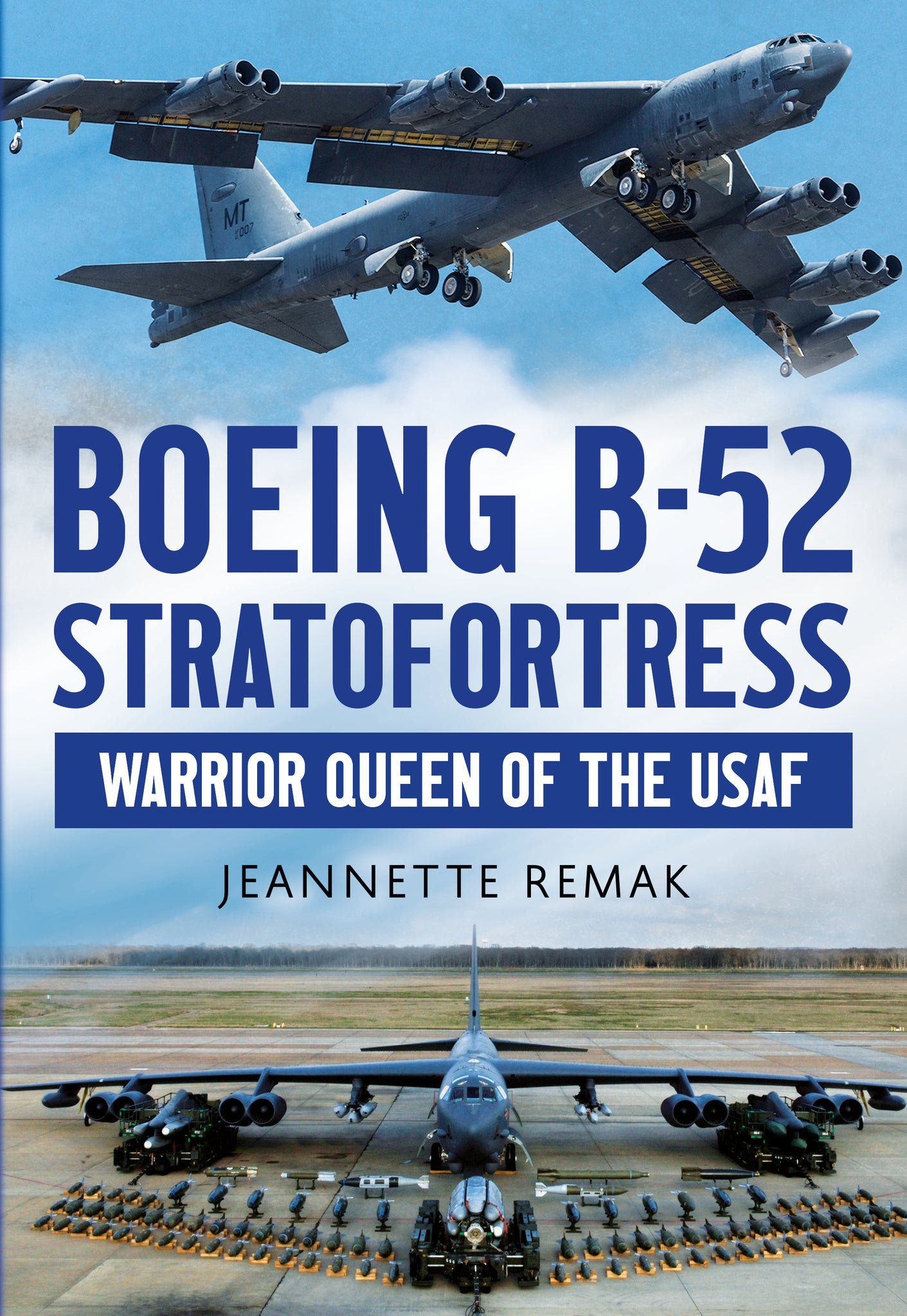 Boeing B-52 Stratofortress: Warrior Queen of the USAF - published by Fonthill Media