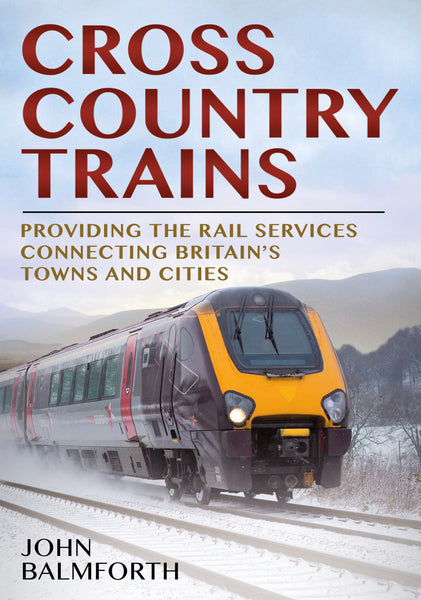 CrossCountry Trains - available now from Fonthill Media