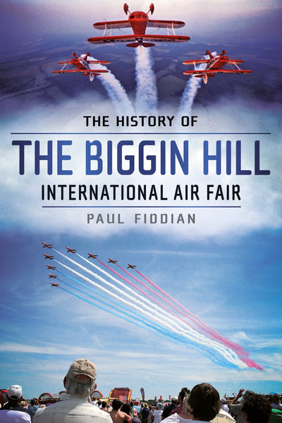 The History of the Biggin Hill International Air Fair