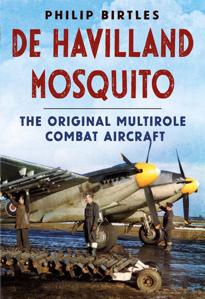 De Havilland Mosquito - available from Fonthill Media