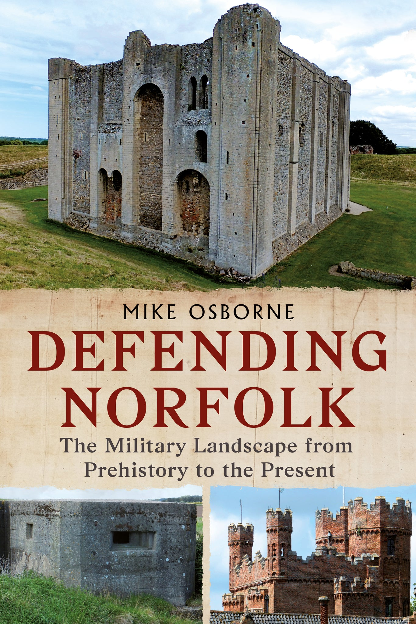 Defending Norfolk: The Military Landscape from Prehistory to the Present
