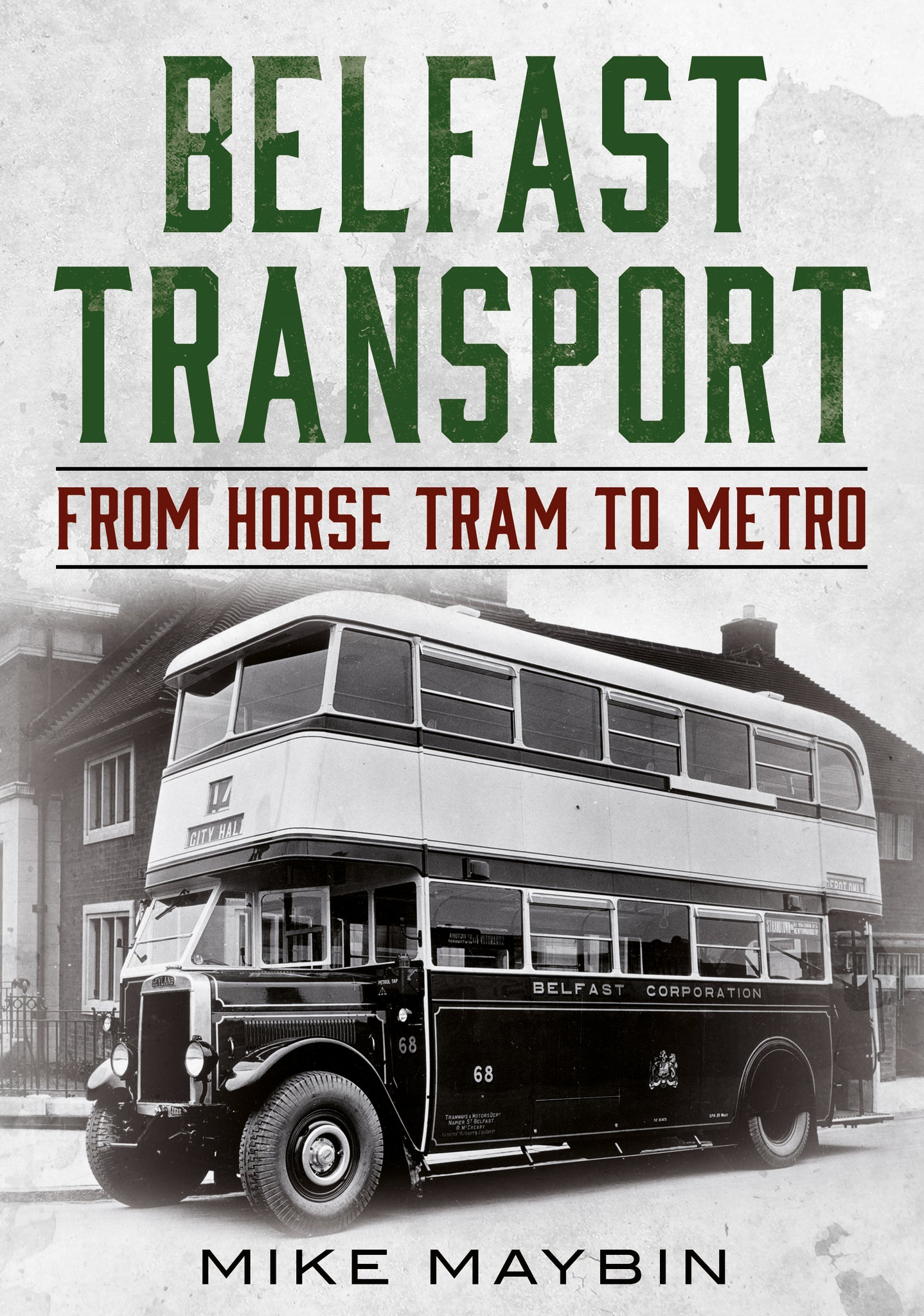 Belfast Transport: From Horse Tram to Metro - available now from Fonthill Media