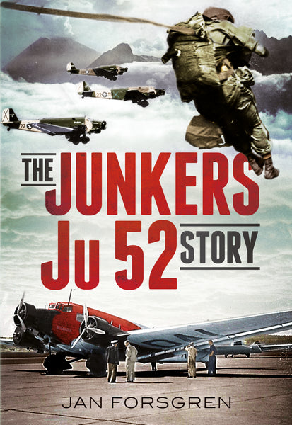 The Junkers Ju 52 Story - published by Fonthill Media