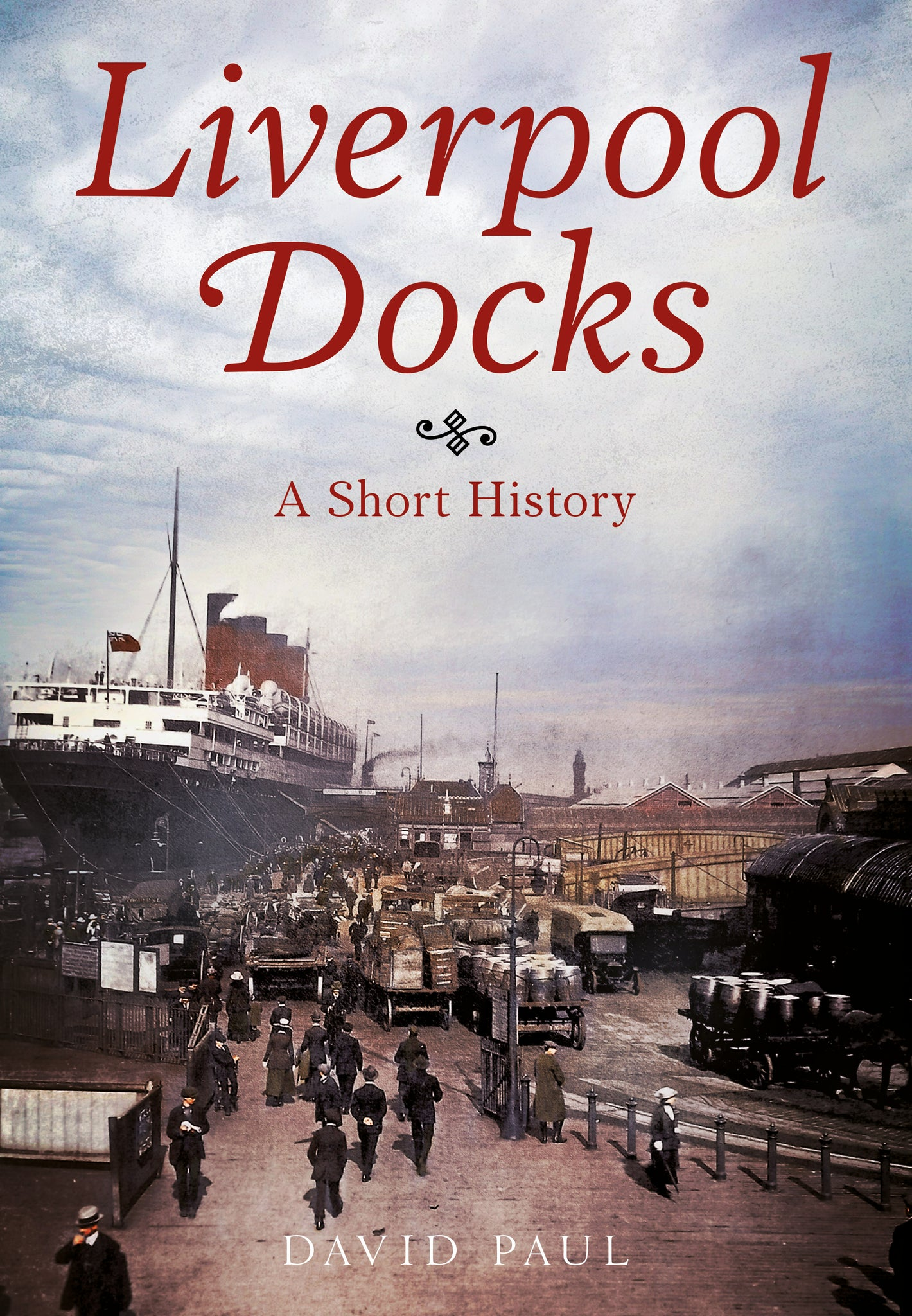 Liverpool Docks: A Short History