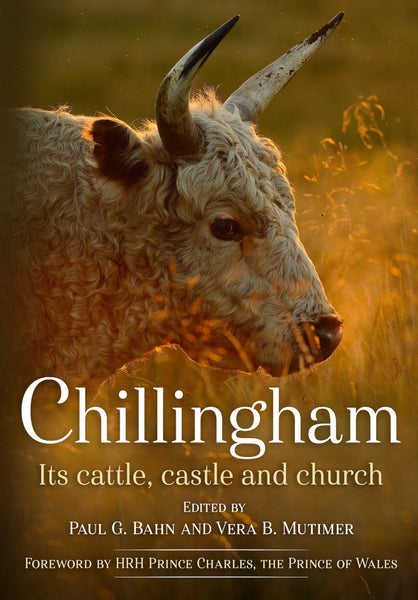 Chillingham: Its Cattle, Castle and Church - published by Fonthill Media