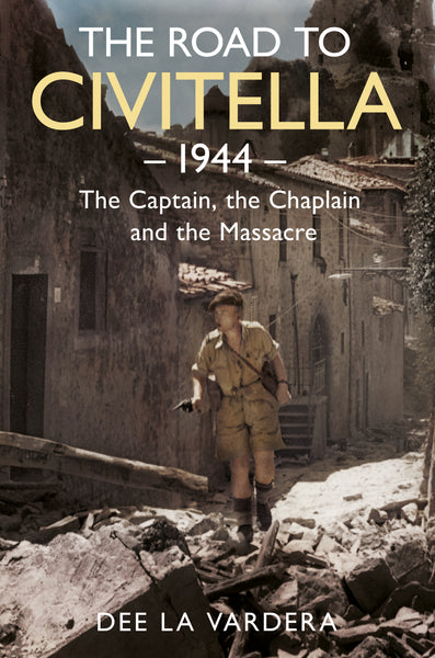The Road to Civitella 1944: The Captain, the Chaplain and the Massacre