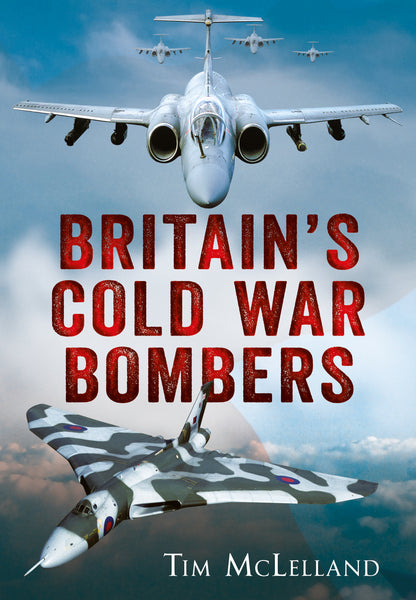Britain's Cold War Bombers - available from Fonthill Media