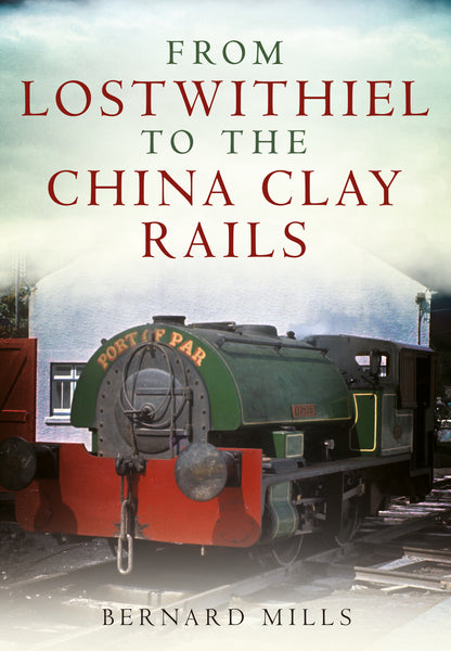 From Lostwithiel to the China Clay Rails