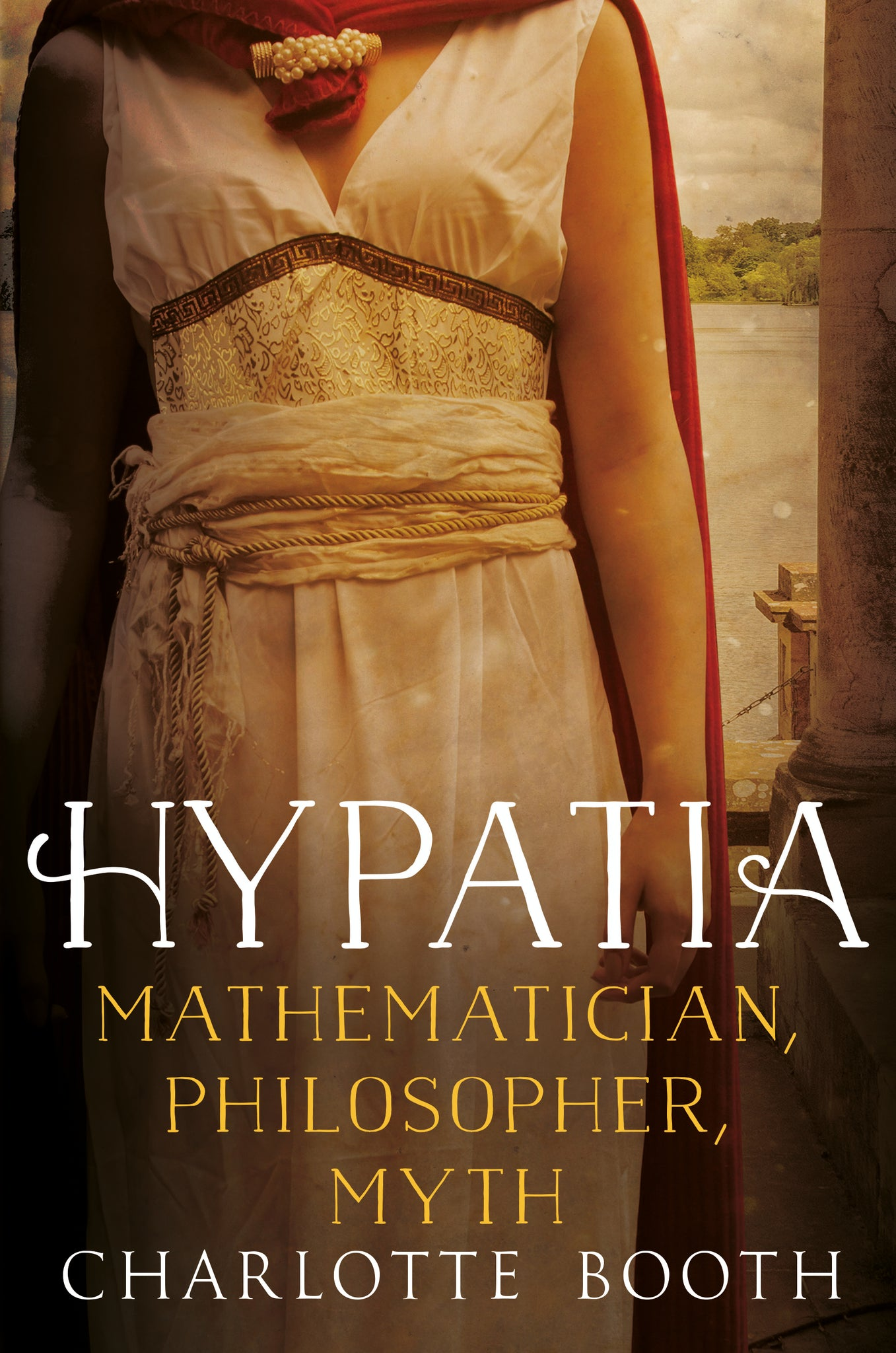 Hypatia: Mathematician, Philosopher, Myth