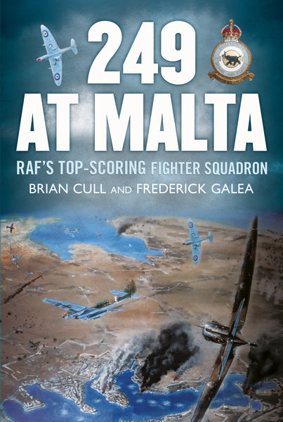 Fonthill Media: 249 at Malta: RAF's Top-Scoring Fighter Squadron