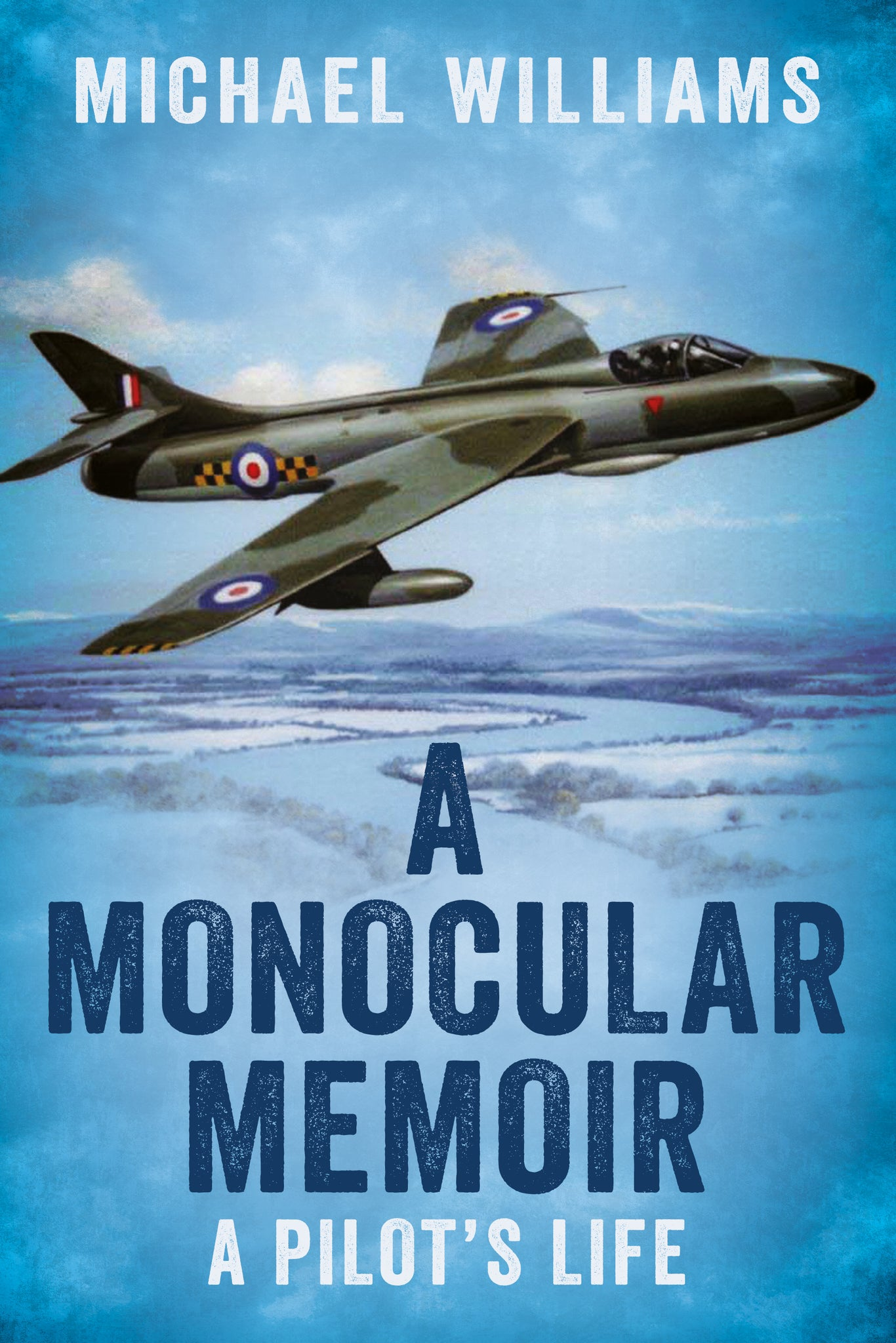 A Monocular Memoir: A Pilot's Life - available now from Fonthill Media