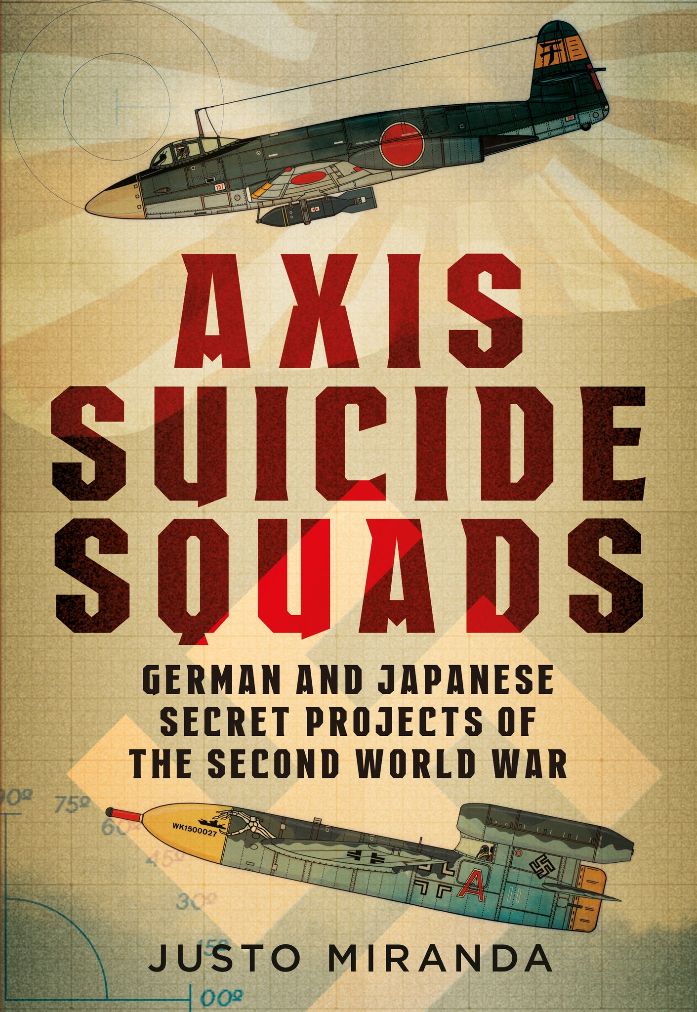 Axis Suicide Squads: German and Japanese Secret Projects of the Second World War - available from Fonthill Media