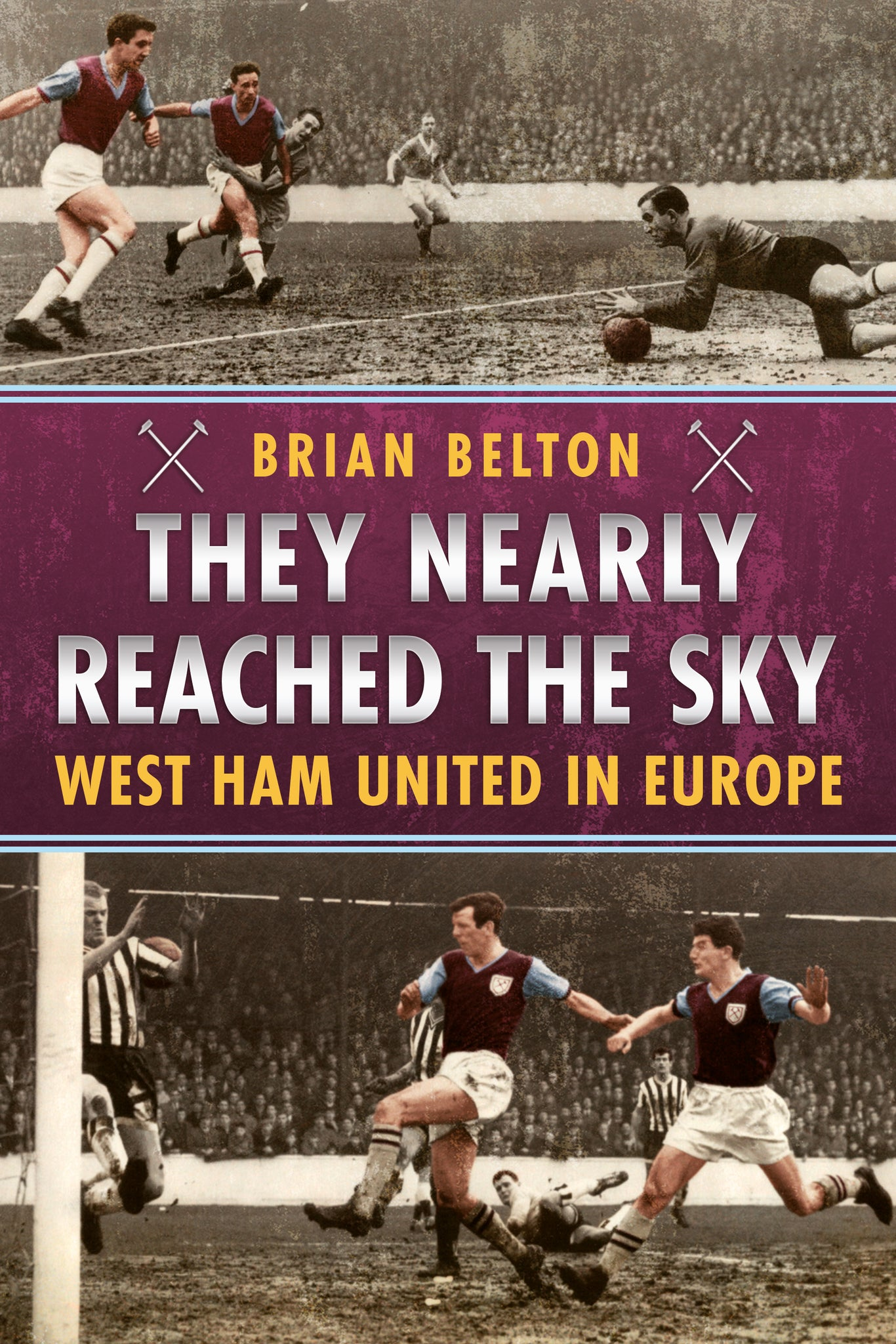 They Nearly Reached the Sky: West Ham United in Europe