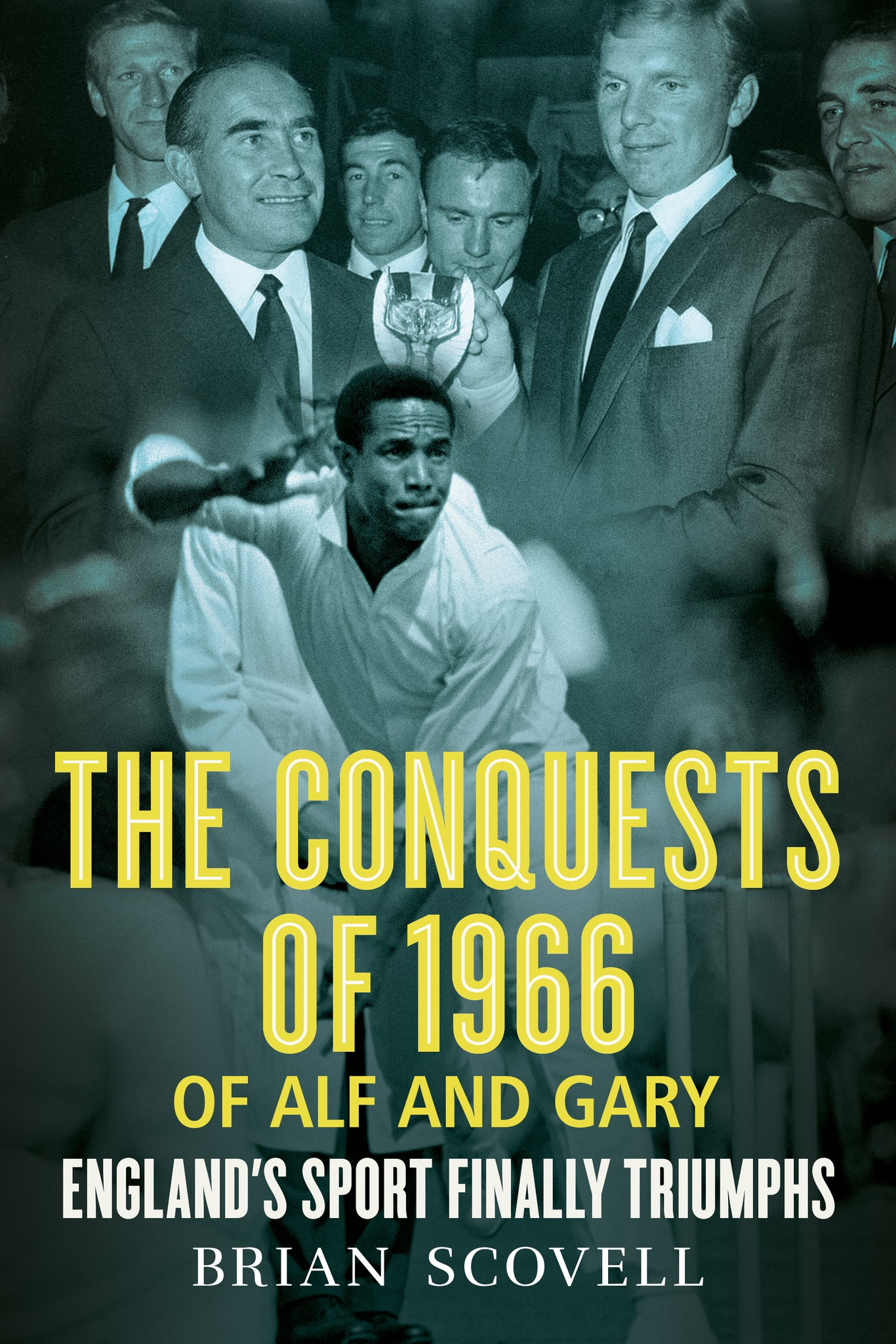 The Conquests of 1966 of Alf and Gary: England's Sport Finally Triumphs