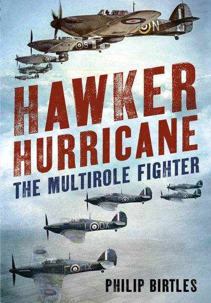 Hawker Hurricane: The Multirole Fighter