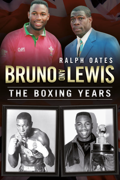 Bruno and Lewis: The Boxing Years - available now from Fonthill Media