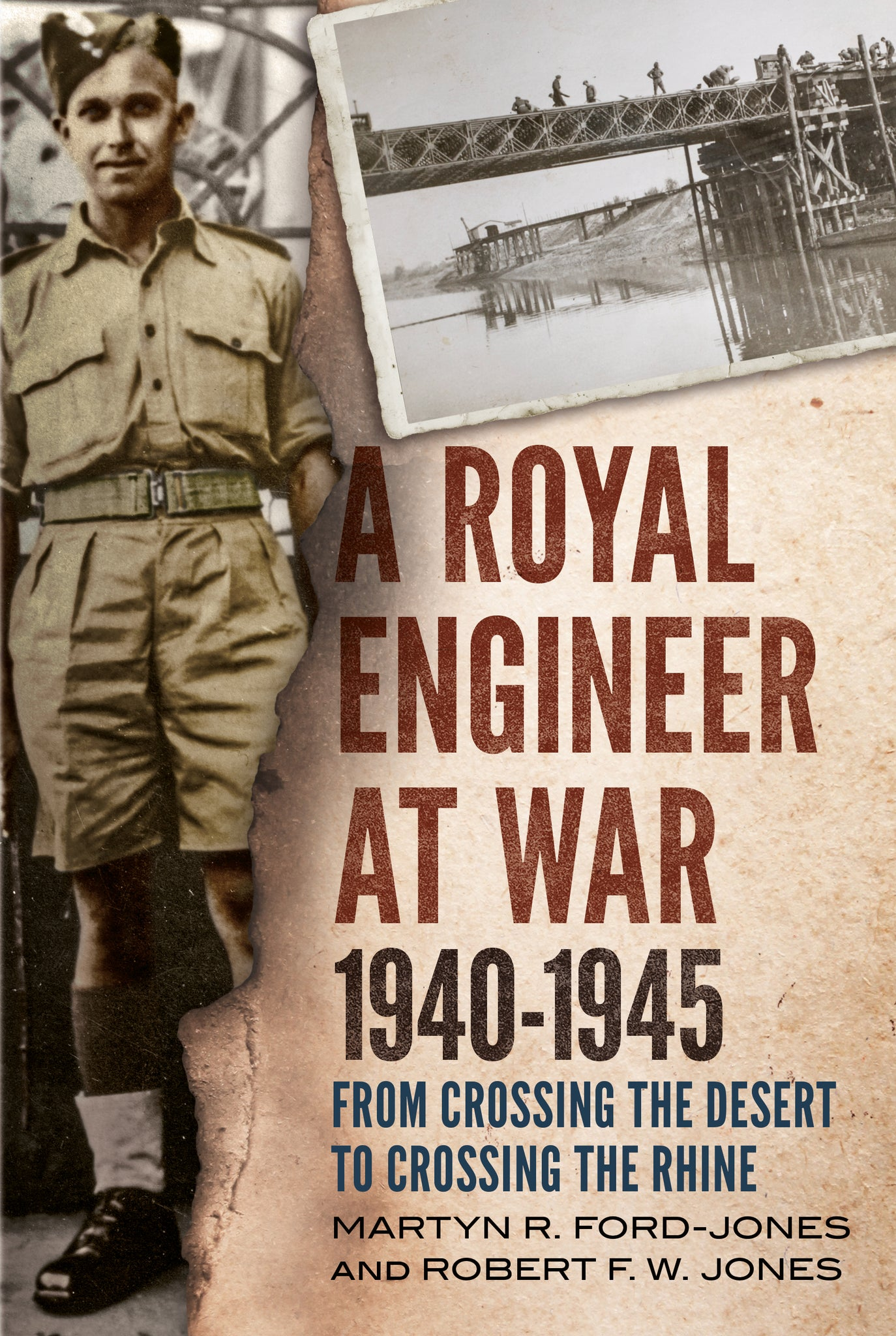 A Royal Engineer at War 1940-1945: From Crossing the Desert to Crossing the Rhine - published by Fonthill Media
