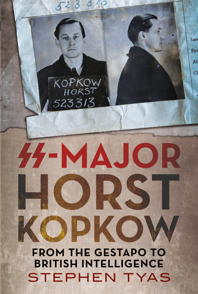 SS-Major Horst Kopkow: From the Gestapo to British Intelligence