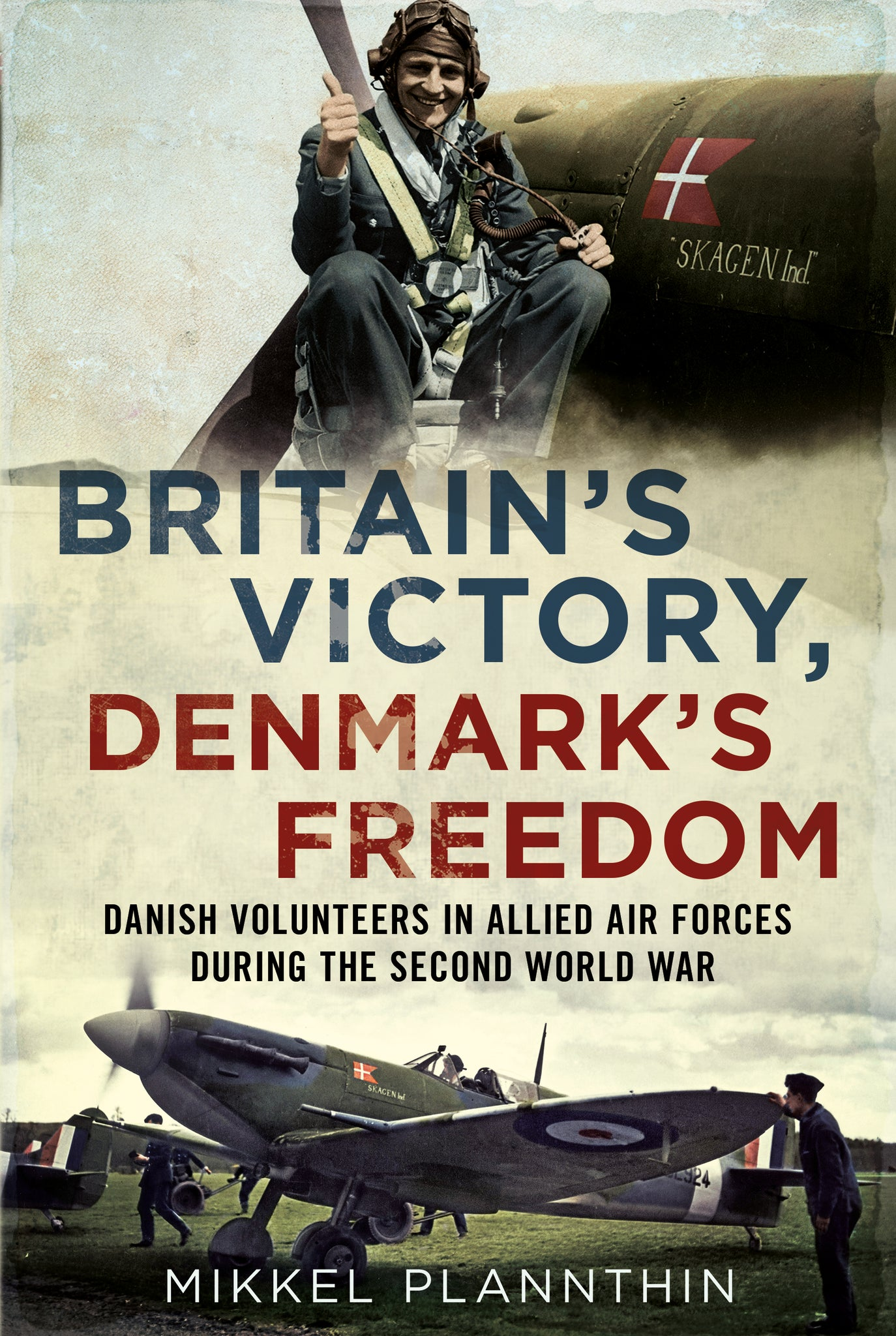 Britain's Victory, Denmark's Freedom - published by Fonthill Media