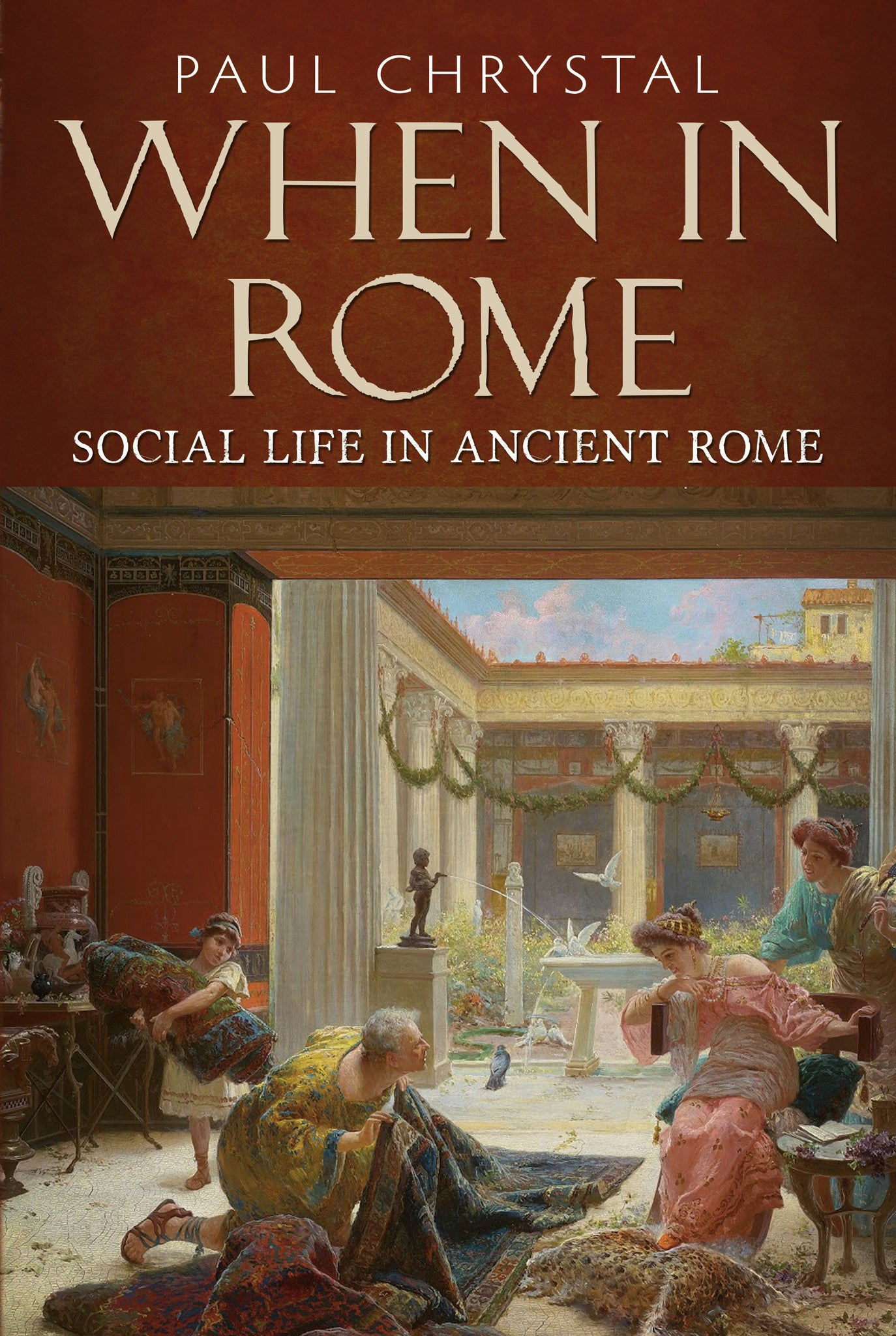 When in Rome: Social Life in Ancient Rome