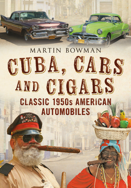 Cuba Cars and Cigars - available now from Fonthill Media