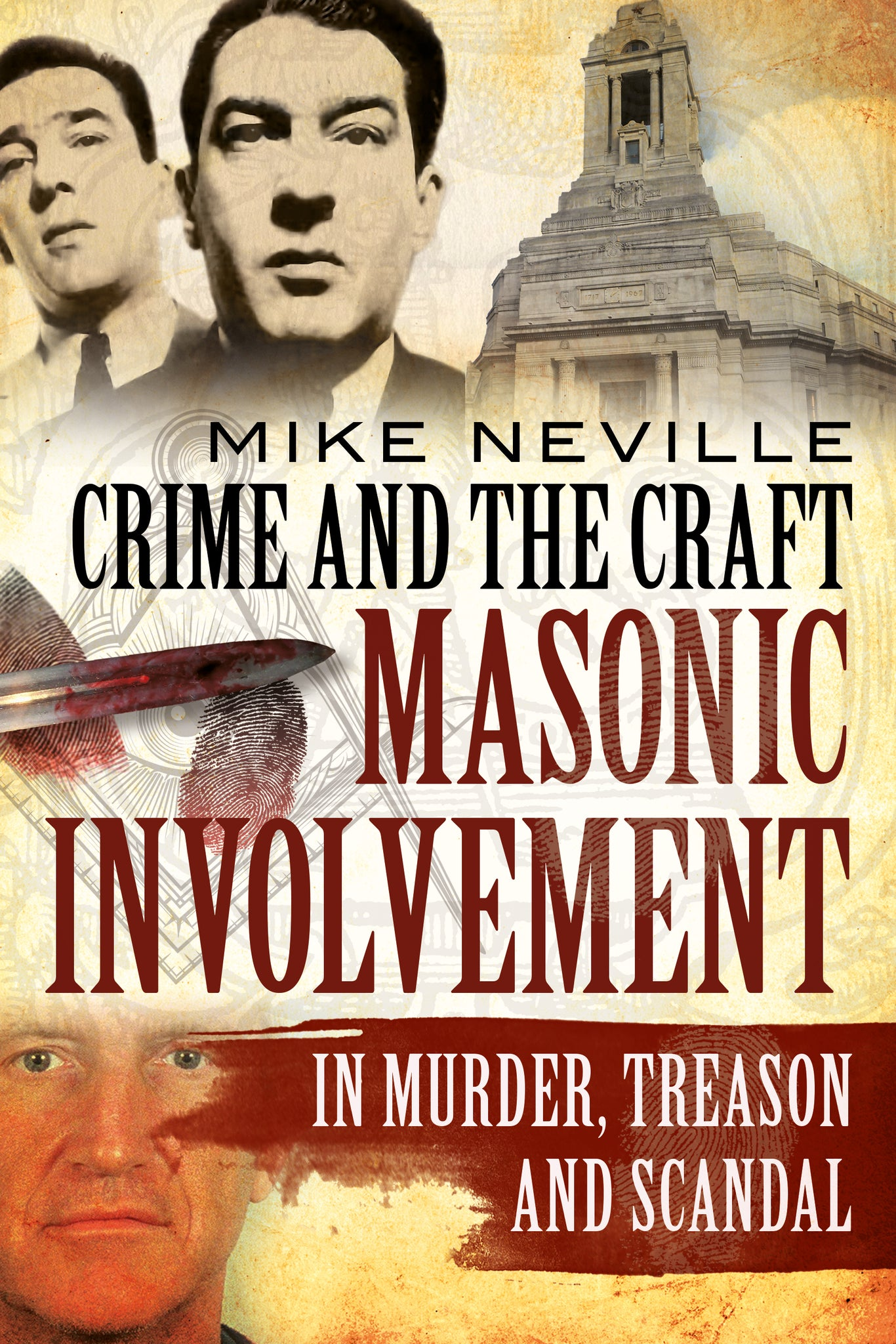 Crime and the Craft: Masonic Involvement in Murder, Treason and Scandal - published by Fonthill Media