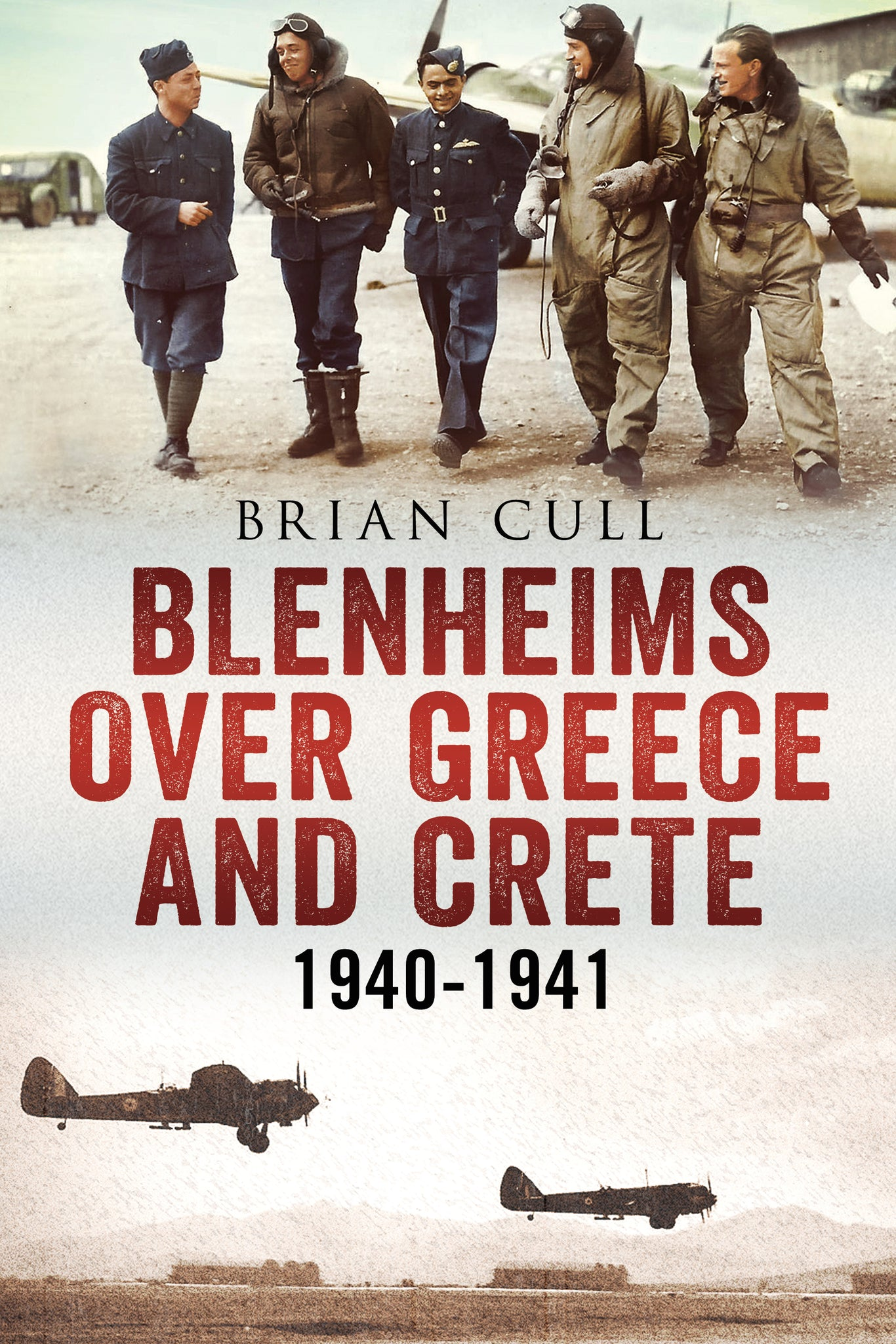 Blenheims Over Greece and Crete 1940-1941 - available from Fonthill Media