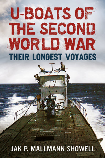 U-boats of the Second World War: Their Longest Voyages (paperback edition)