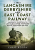The Lancashire Derbyshire and East Coast Railway - available from Fonthill Media