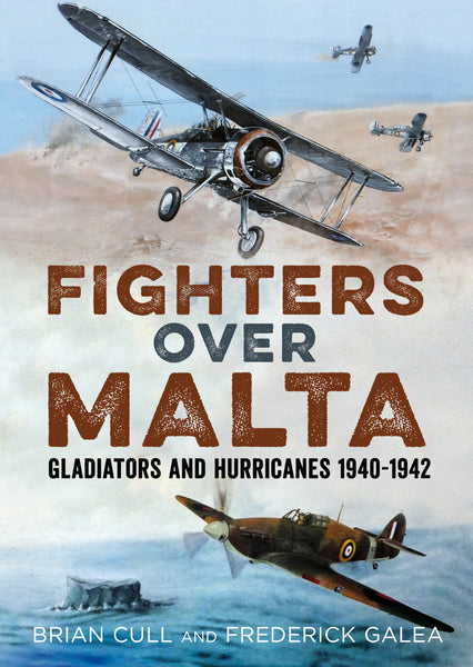 Fighters over Malta: Gladiators and Hurricanes 1940-1942 - available now from Fonthill Media