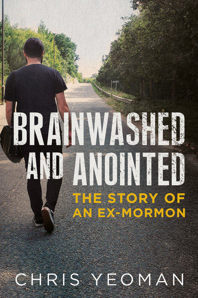 Brainwashed and Anointed: The Story of an Ex-Mormon - available now from Fonthill Media