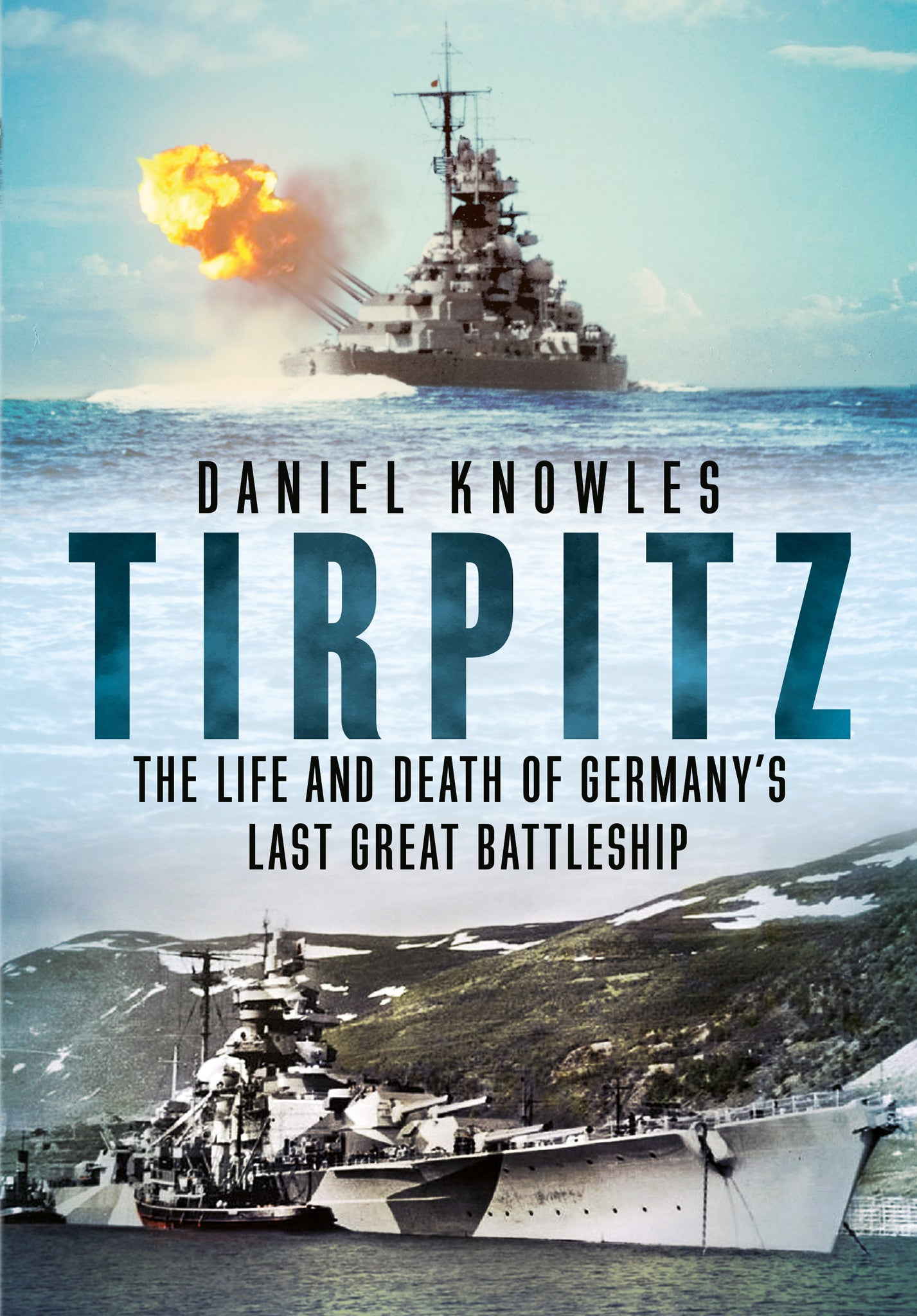 Tirpitz: The Life and Death of Germany's Last Great Battleship - available now from Fonthill Media