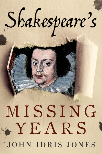 Shakespeare's Missing Years - available now from Fonthill Media