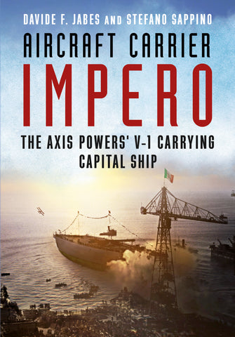 Aircraft Carrier Impero - available from Fonthill Media