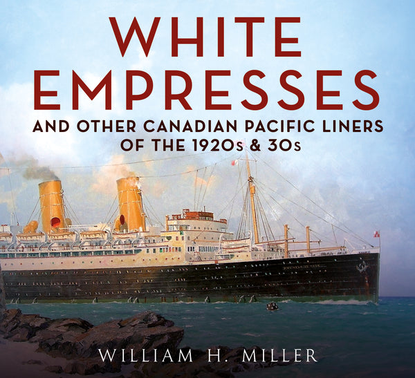 White Empresses and Other Canadian Pacific Liners of the 1920s & 30s